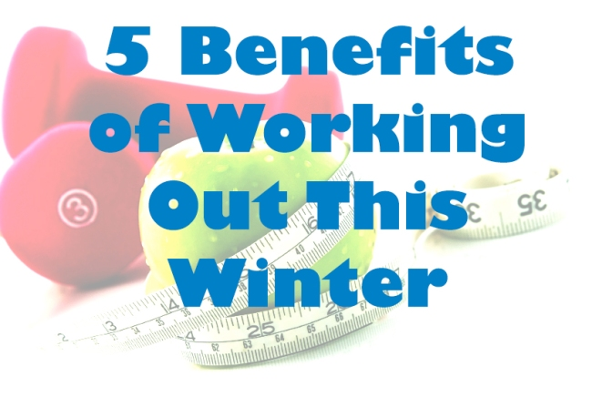 5 Benefits of Working Out. Even During the Winter!