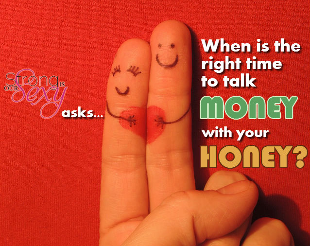 when is the right time to talk money with your honey